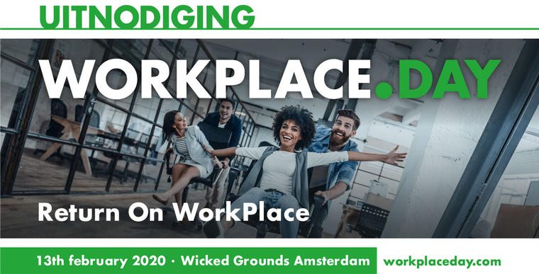 13 februari 2020: WorkPlace Day 2020 met als thema Return on WorkPlace