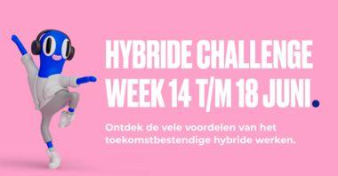 Hybride Challenge Week over voordelen toekomstbestendig hybride werken